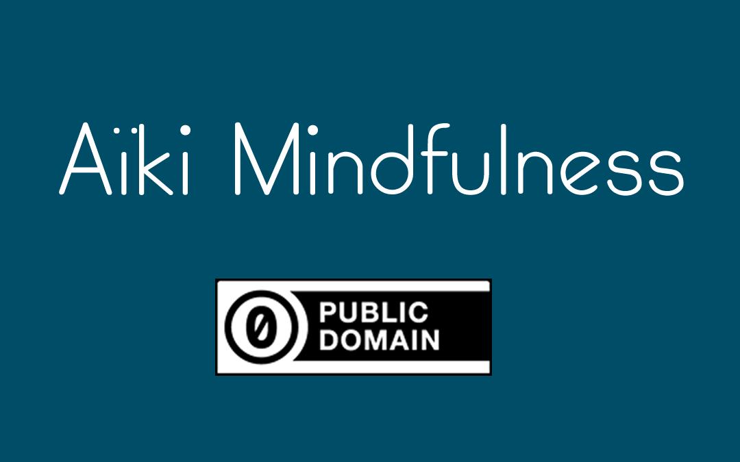 Aïki Mindfulness domaine public